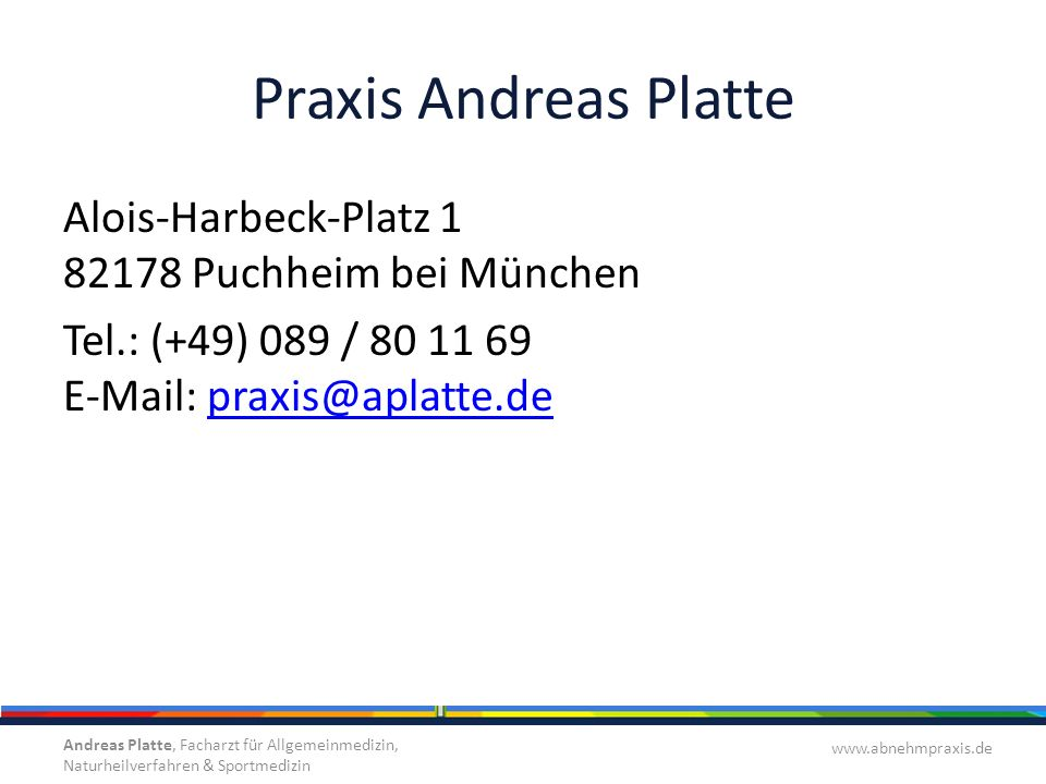 Praxis Andreas Platte Alois-Harbeck-Platz 1 82178 Puchheim bei München