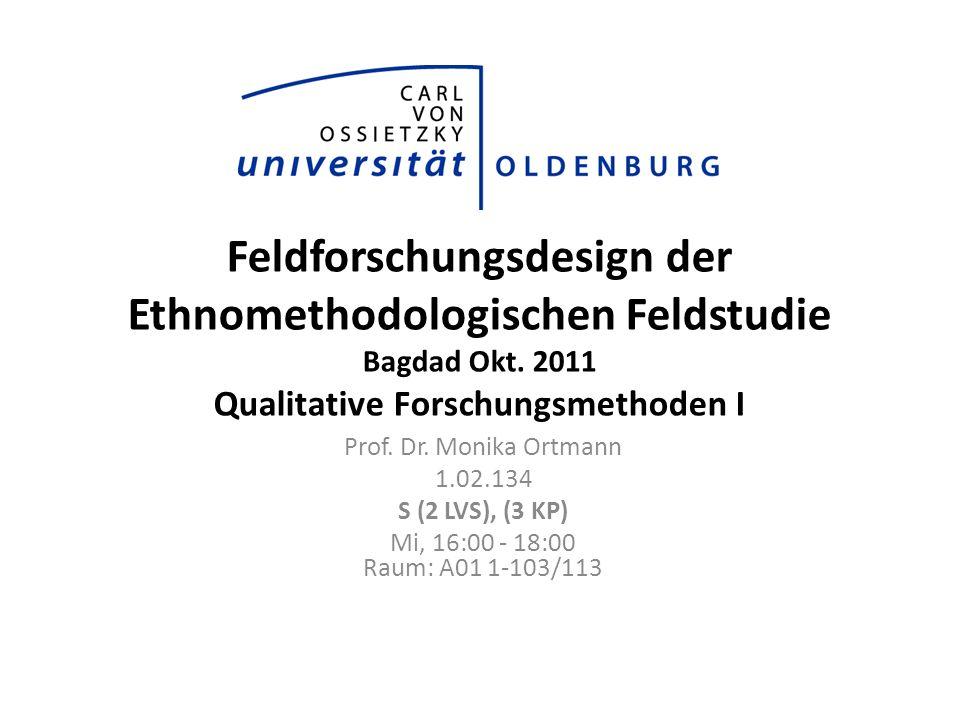 Feldforschungsdesign der Ethnomethodologischen Feldstudie Bagdad Okt