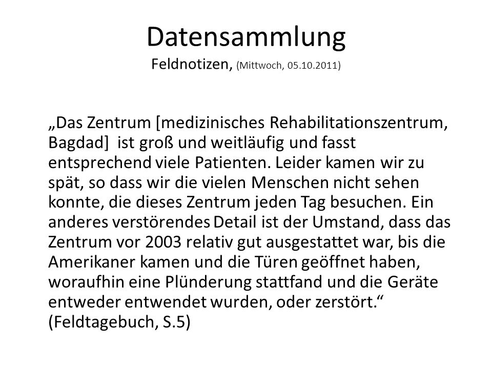 Datensammlung Feldnotizen, (Mittwoch, 05.10.2011)