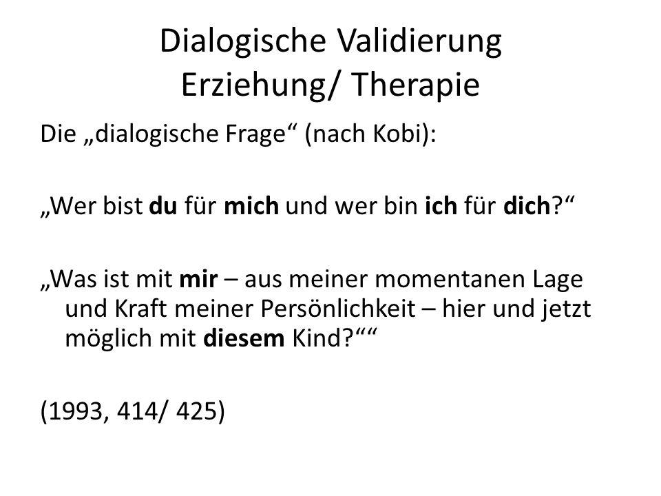 Dialogische Validierung Erziehung/ Therapie