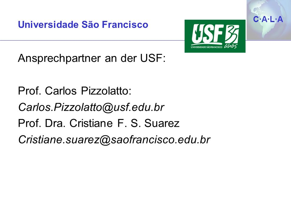 Ansprechpartner an der USF: Prof. Carlos Pizzolatto: