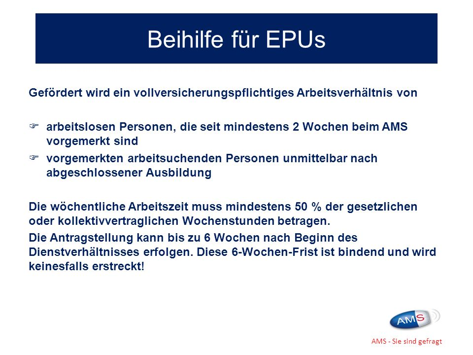 Beihilfe für EPUs Gefördert wird ein vollversicherungspflichtiges Arbeitsverhältnis von.