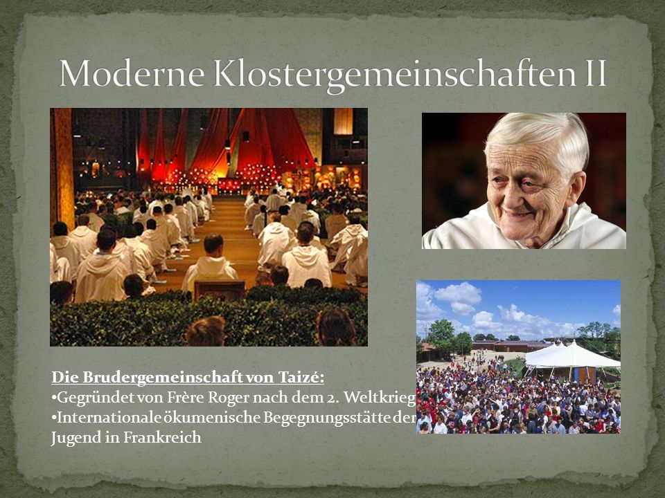 Moderne Klostergemeinschaften II