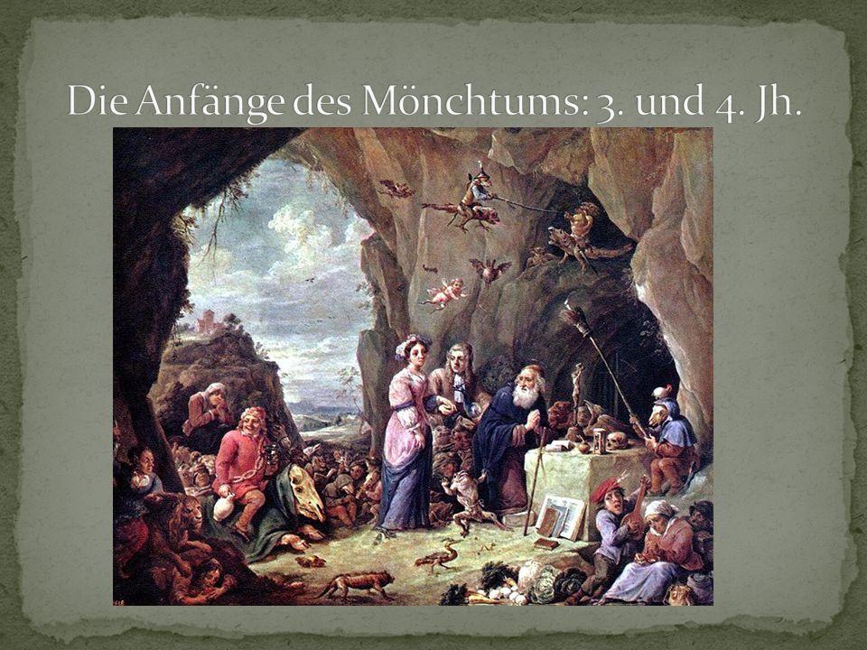 Die Anfänge des Mönchtums: 3. und 4. Jh.