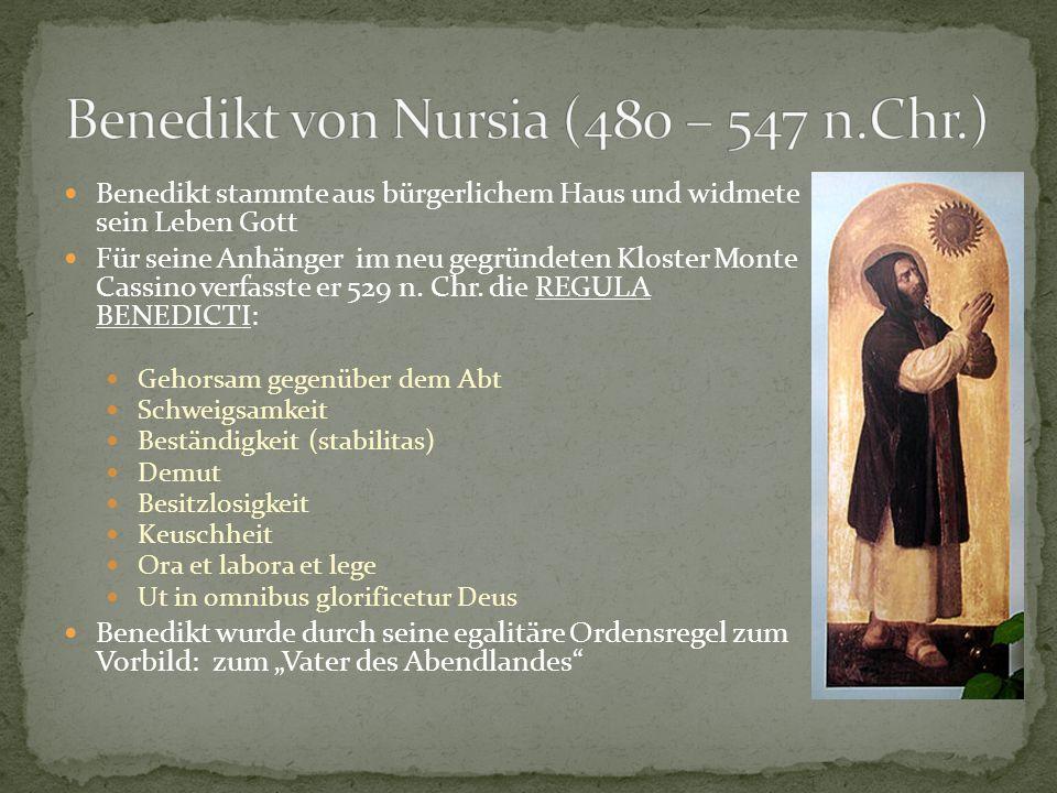 Benedikt von Nursia (480 – 547 n.Chr.)