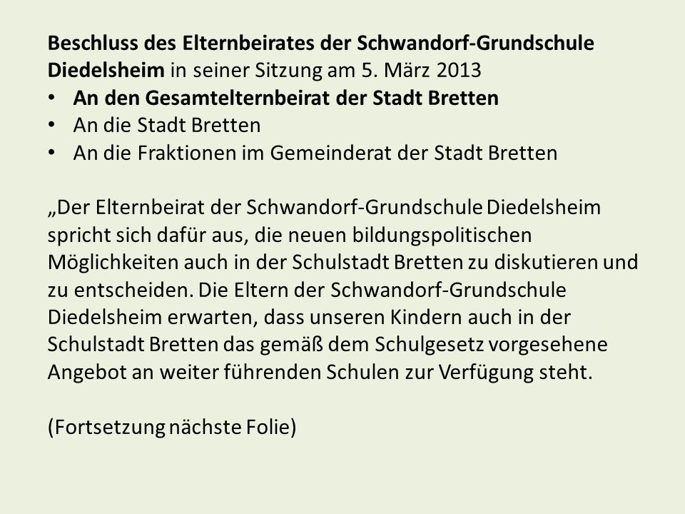 Beschluss des Elternbeirates der Schwandorf-Grundschule Diedelsheim in seiner Sitzung am 5. März 2013