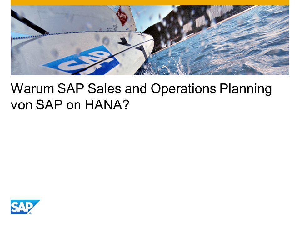Warum SAP Sales and Operations Planning von SAP on HANA