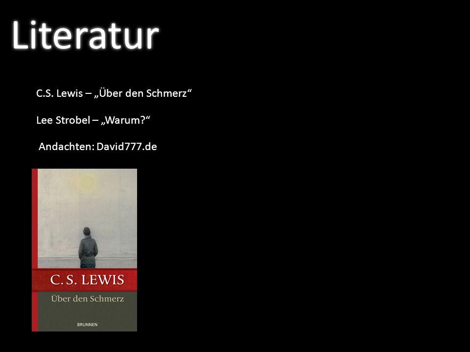 """Literatur C.S. Lewis – """"Über den Schmerz Lee Strobel – """"Warum"""