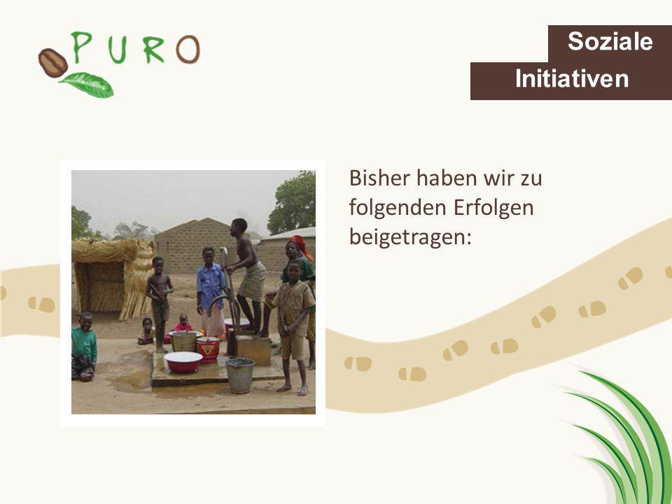 Soziale Initiativen Bisher haben wir zu folgenden Erfolgen beigetragen: