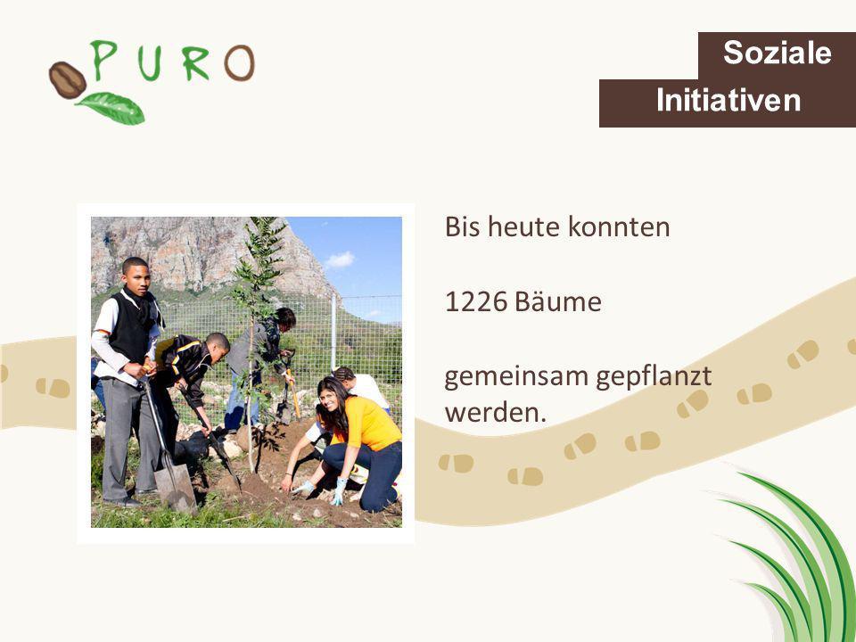 Soziale Initiativen Bis heute konnten 1226 Bäume