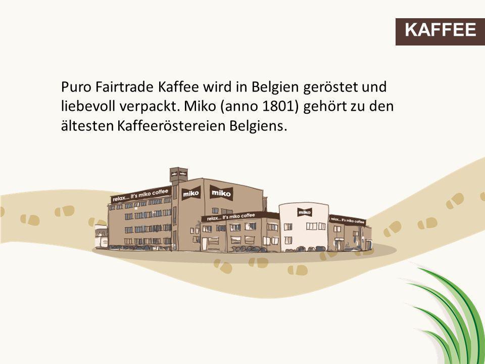 KAFFEE Puro Fairtrade Kaffee wird in Belgien geröstet und liebevoll verpackt.