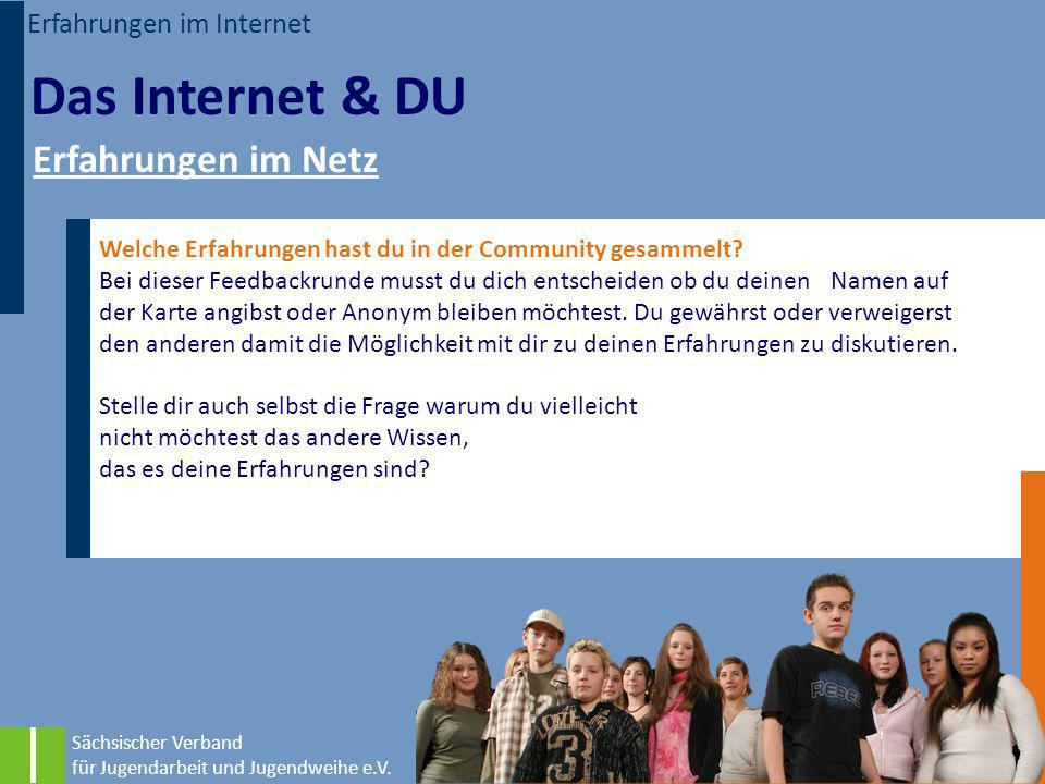Das Internet & DU Erfahrungen im Netz Erfahrungen im Internet
