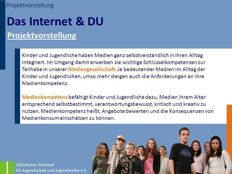Das Internet & DU Projektvorstellung Projektvorstellung