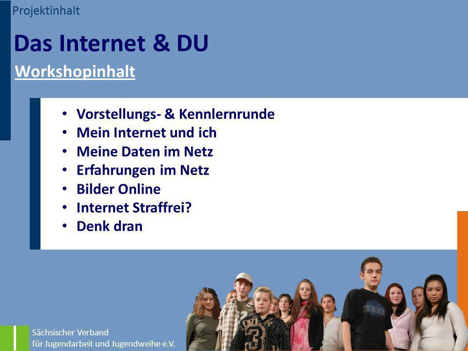 Das Internet & DU Workshopinhalt Vorstellungs- & Kennlernrunde