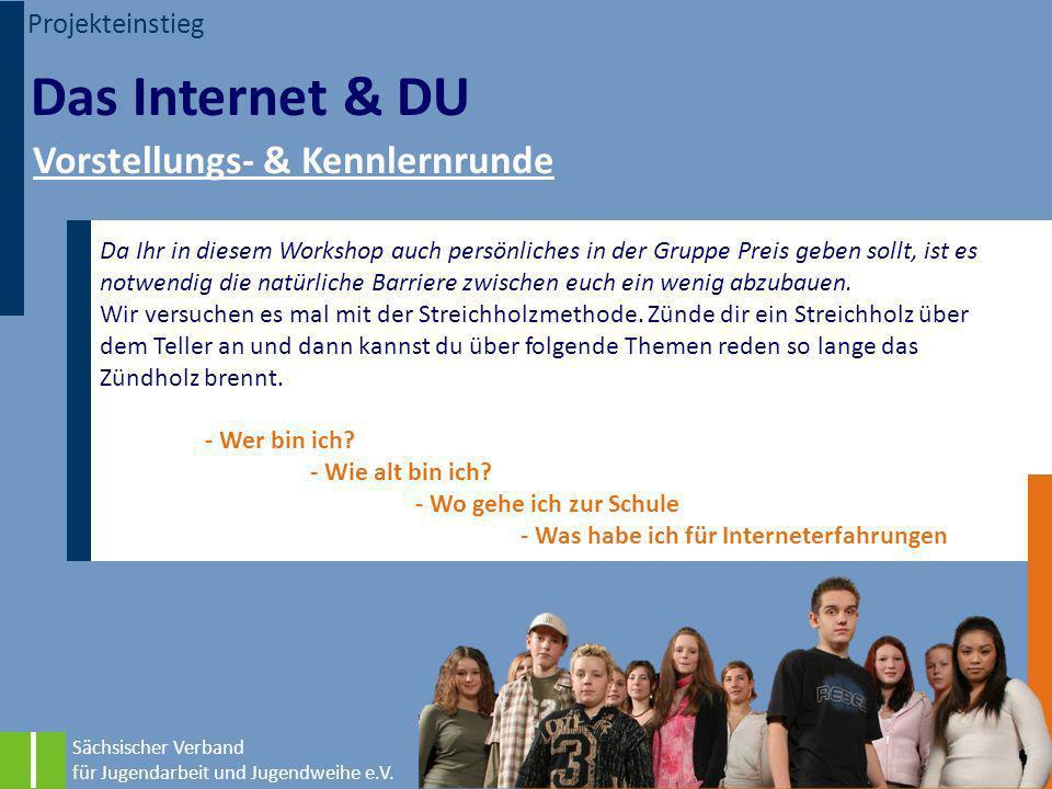 Das Internet & DU Vorstellungs- & Kennlernrunde Projekteinstieg