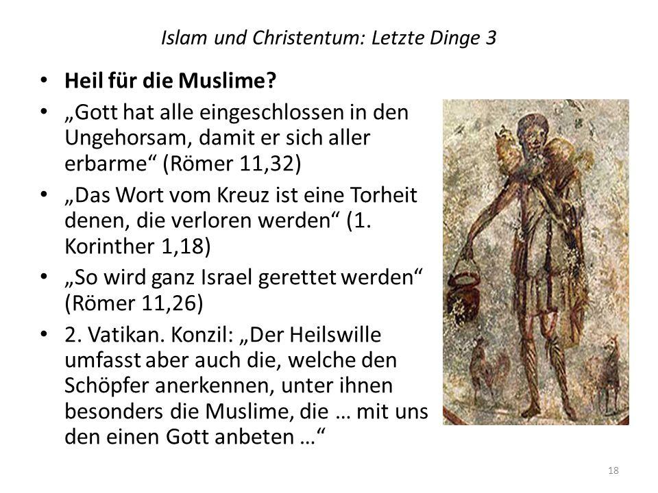 Islam und Christentum: Letzte Dinge 3