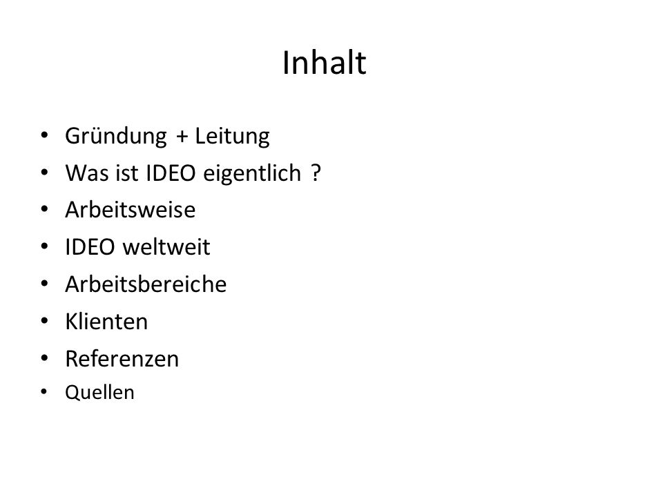 Inhalt Gründung + Leitung Was ist IDEO eigentlich Arbeitsweise