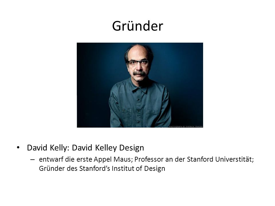 Gründer David Kelly: David Kelley Design