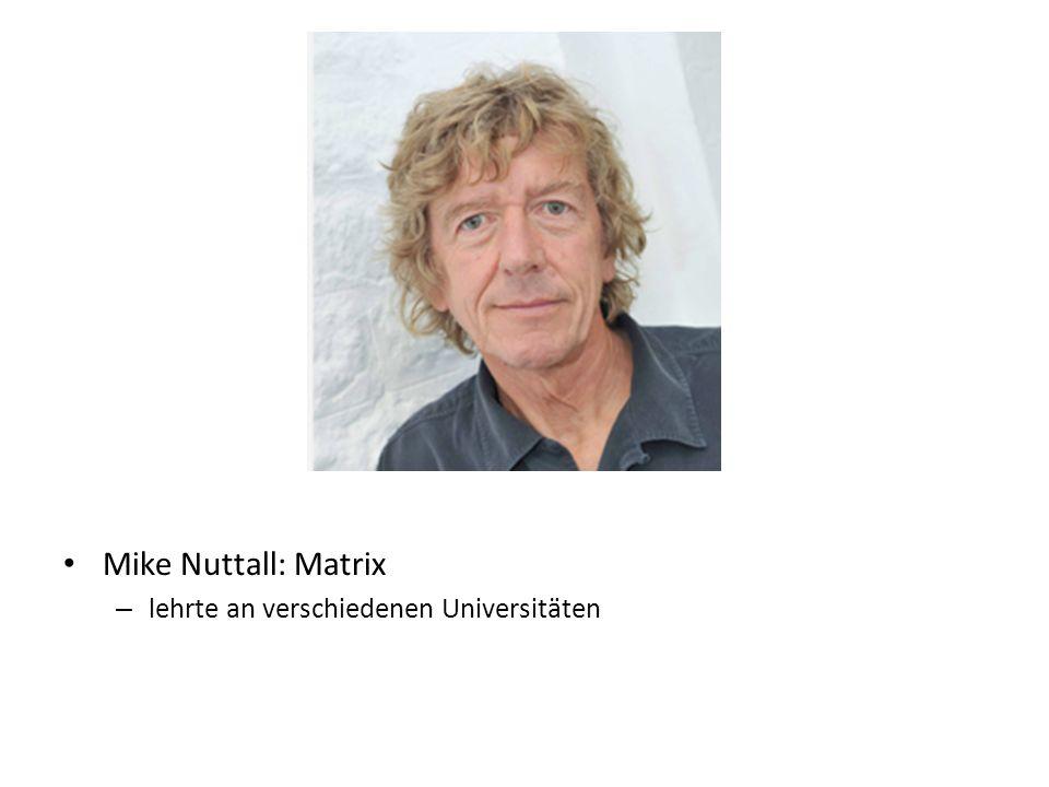 Mike Nuttall: Matrix lehrte an verschiedenen Universitäten
