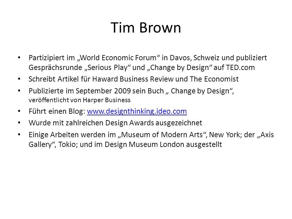 """Tim Brown Partizipiert im """"World Economic Forum in Davos, Schweiz und publiziert Gesprächsrunde """"Serious Play und """"Change by Design auf TED.com."""