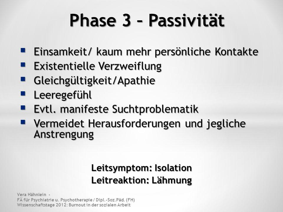 Leitsymptom: Isolation Leitreaktion: Lähmung