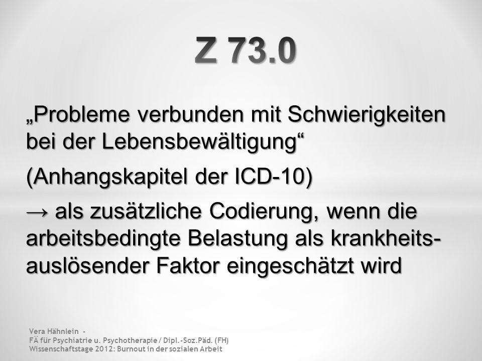 """Z 73.0 """"Probleme verbunden mit Schwierigkeiten bei der Lebensbewältigung (Anhangskapitel der ICD-10)"""