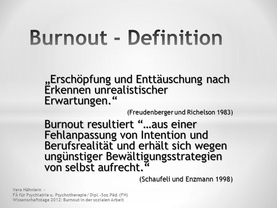 """Burnout - Definition """"Erschöpfung und Enttäuschung nach Erkennen unrealistischer Erwartungen. (Freudenberger und Richelson 1983)"""