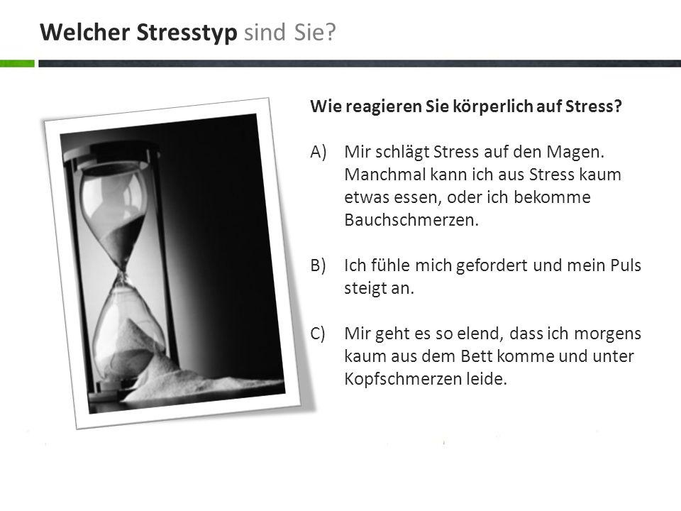 Welcher Stresstyp sind Sie