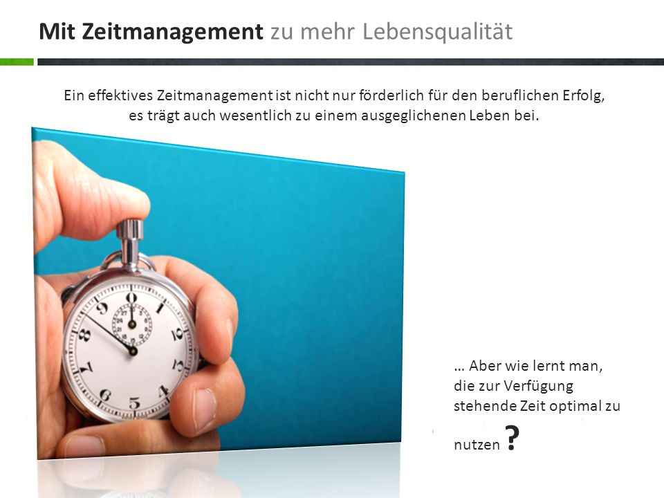 Mit Zeitmanagement zu mehr Lebensqualität