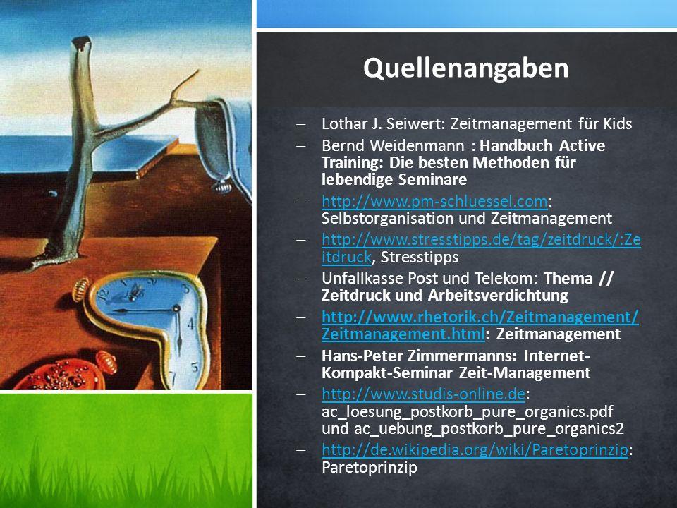 Quellenangaben Lothar J. Seiwert: Zeitmanagement für Kids