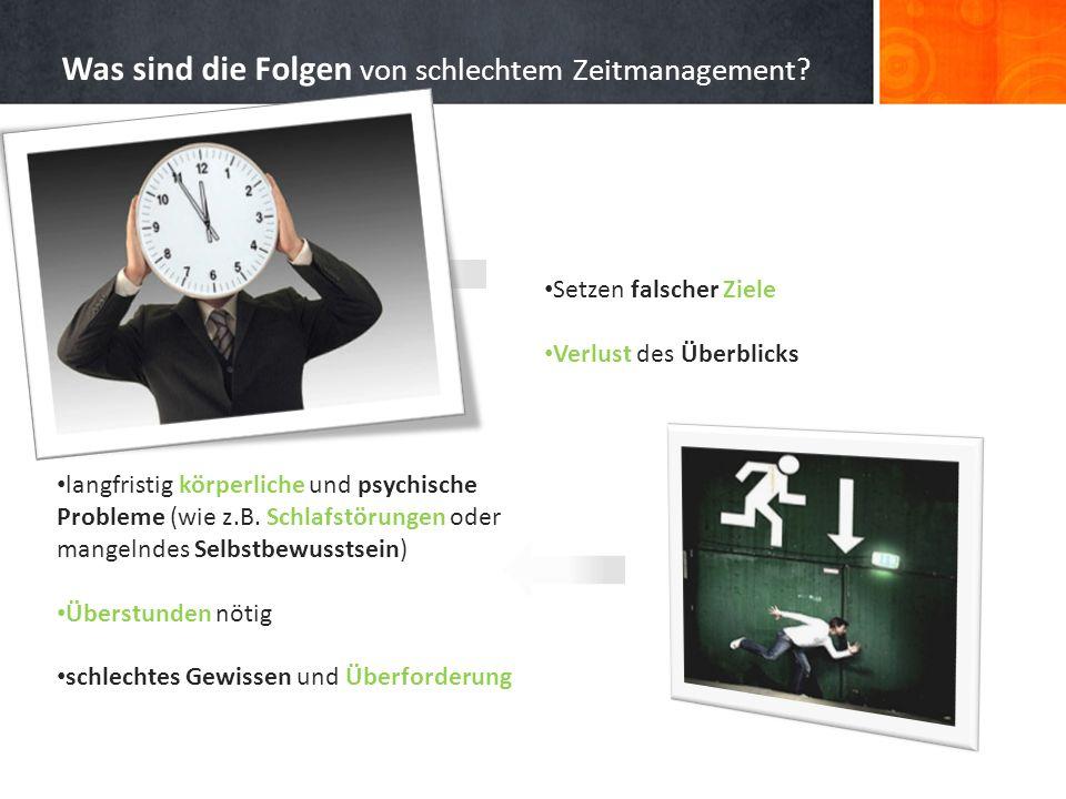Was sind die Folgen von schlechtem Zeitmanagement
