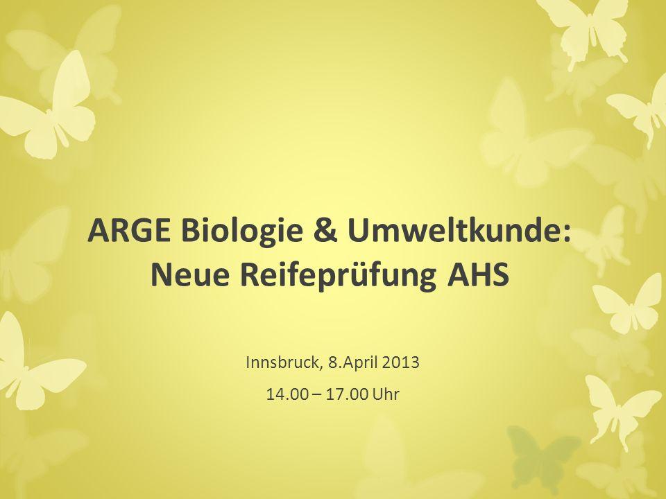 ARGE Biologie & Umweltkunde: Neue Reifeprüfung AHS