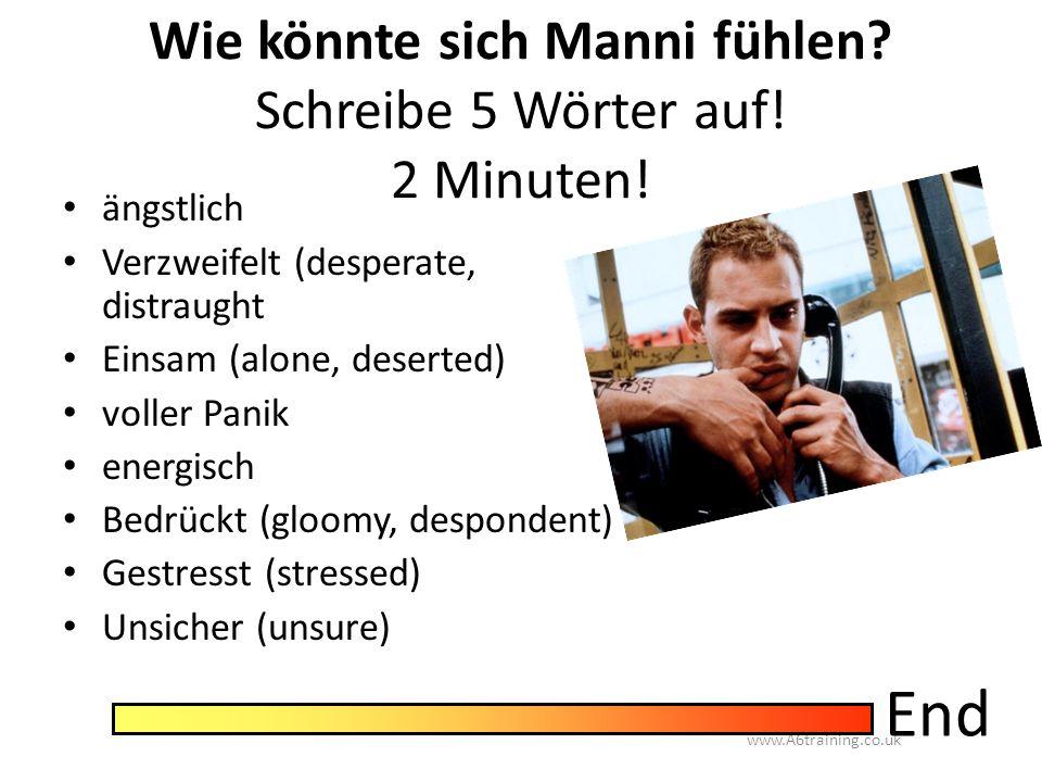 Wie könnte sich Manni fühlen Schreibe 5 Wörter auf! 2 Minuten!