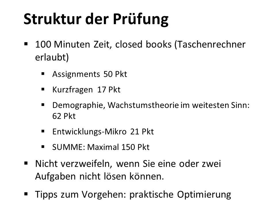 Struktur der Prüfung 100 Minuten Zeit, closed books (Taschenrechner erlaubt) Assignments 50 Pkt. Kurzfragen 17 Pkt.