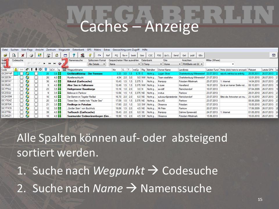 Caches – Anzeige 1. 2. Alle Spalten können auf- oder absteigend sortiert werden. Suche nach Wegpunkt  Codesuche.