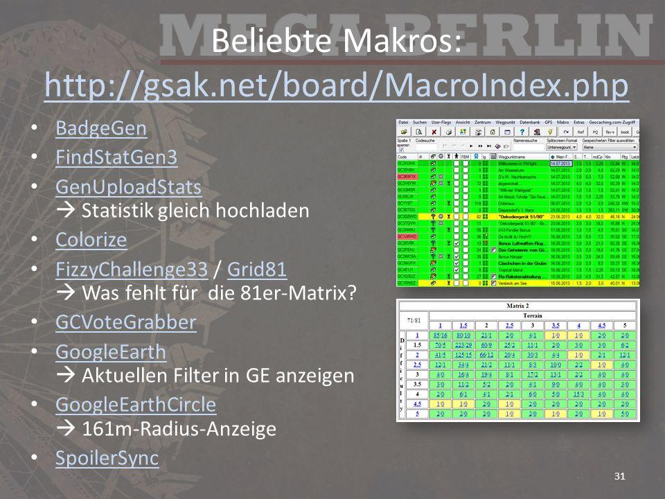 Beliebte Makros: http://gsak.net/board/MacroIndex.php