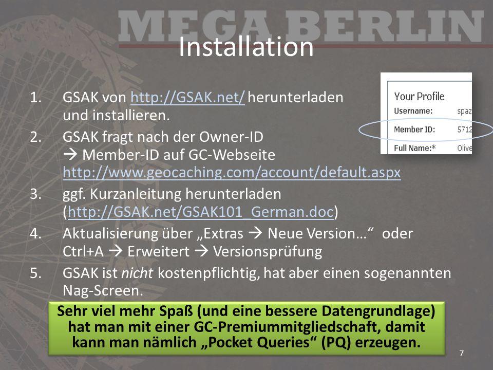 Installation GSAK von http://GSAK.net/ herunterladen und installieren.