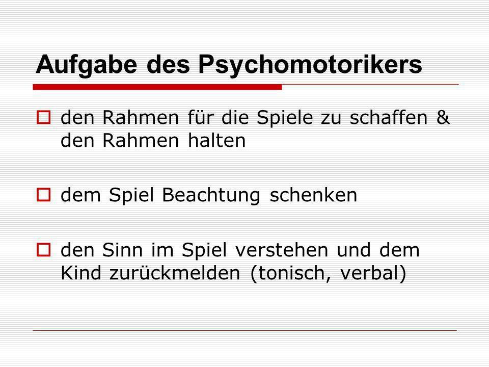 Aufgabe des Psychomotorikers