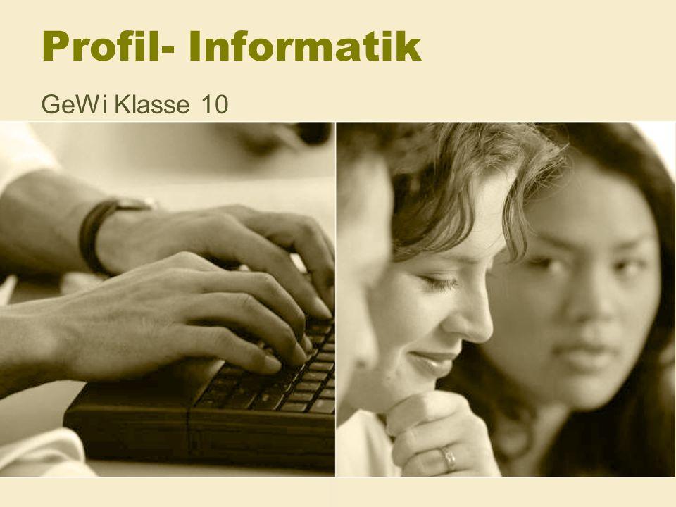 Profil- Informatik GeWi Klasse 10