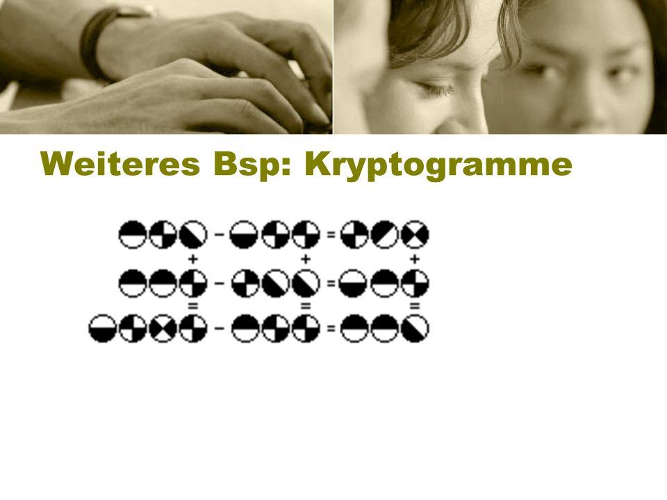 Weiteres Bsp: Kryptogramme