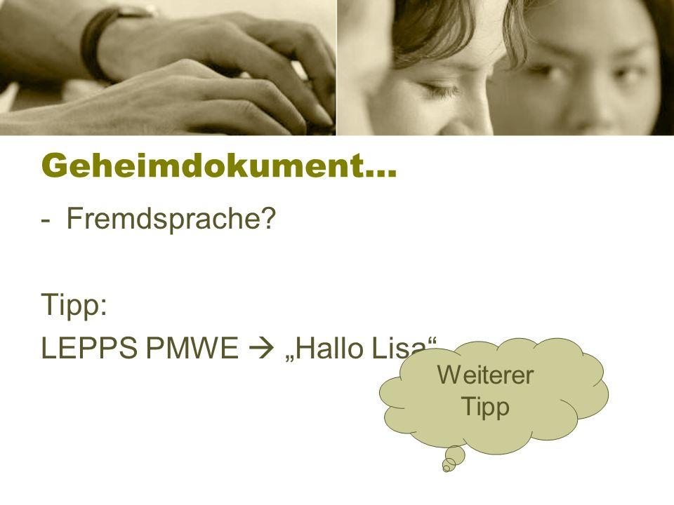 "Geheimdokument… Fremdsprache Tipp: LEPPS PMWE  ""Hallo Lisa"