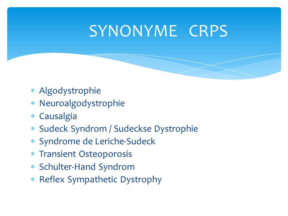 SYNONYME CRPS Algodystrophie Neuroalgodystrophie Causalgia