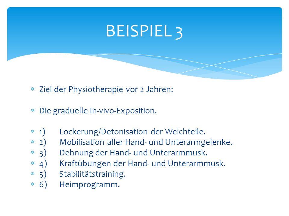BEISPIEL 3 Ziel der Physiotherapie vor 2 Jahren: