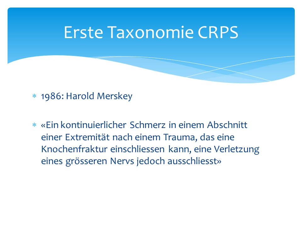 Erste Taxonomie CRPS 1986: Harold Merskey