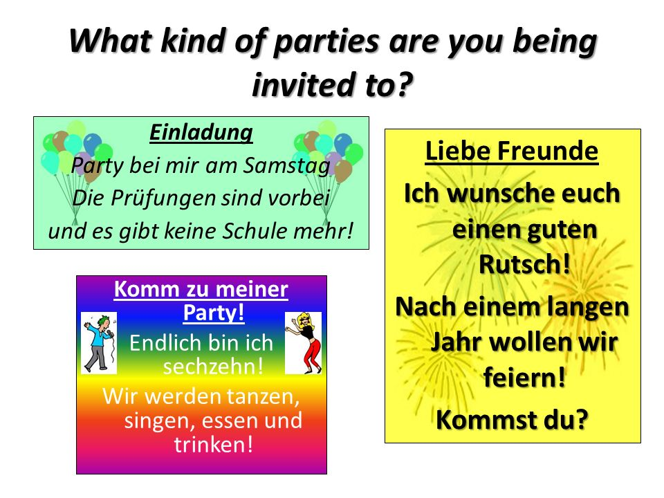 What kind of parties are you being invited to