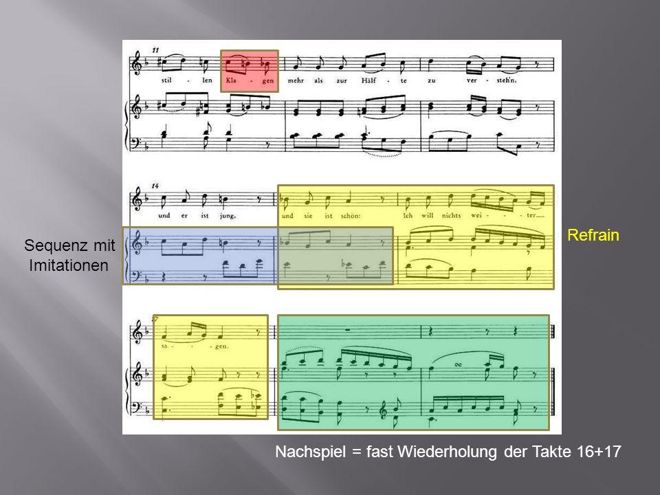 Refrain Sequenz mit Imitationen Nachspiel = fast Wiederholung der Takte 16+17