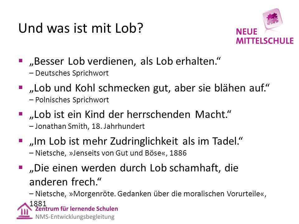 """Und was ist mit Lob """"Besser Lob verdienen, als Lob erhalten. – Deutsches Sprichwort."""