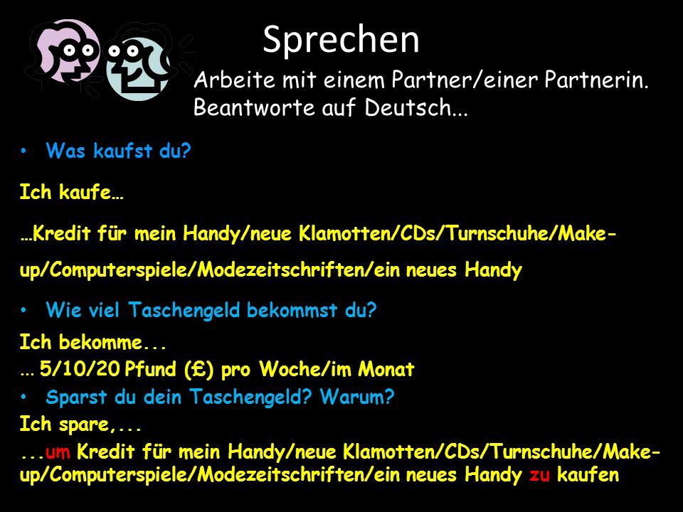 Sprechen Arbeite mit einem Partner/einer Partnerin. Beantworte auf Deutsch... Was kaufst du Ich kaufe…