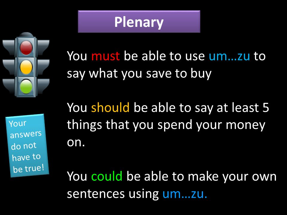 Plenary You must be able to use um…zu to say what you save to buy