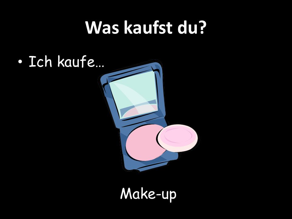 Was kaufst du Ich kaufe… Make-up